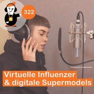 Blick 322 auf virtuelle Influenzer und digitale Supermodels
