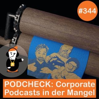 PodCheck - Corporate Podcasts in der Mangel
